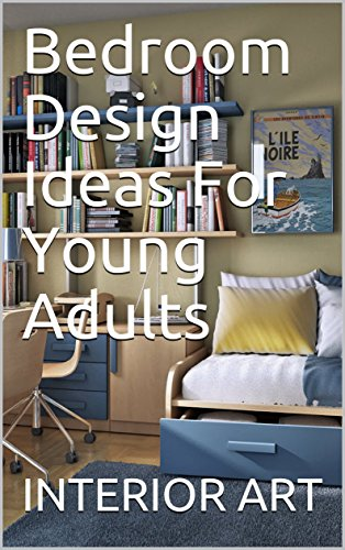 Amazon Com Bedroom Design Ideas For Young Adults Ebook Arch Markus Kindle Store
