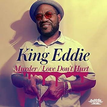 Murder / Love Don't Hurt