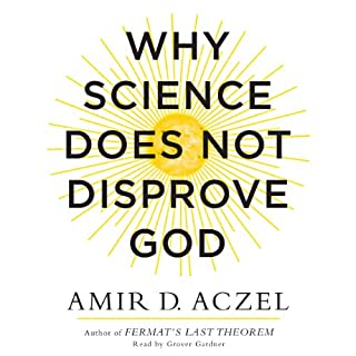 Why Science Does Not Disprove God                   By:                                                                                                                                 Amir Aczel                               Narrated by:                                                                                                                                 Grover Gardner                      Length: 6 hrs and 52 mins     91 ratings     Overall 4.4