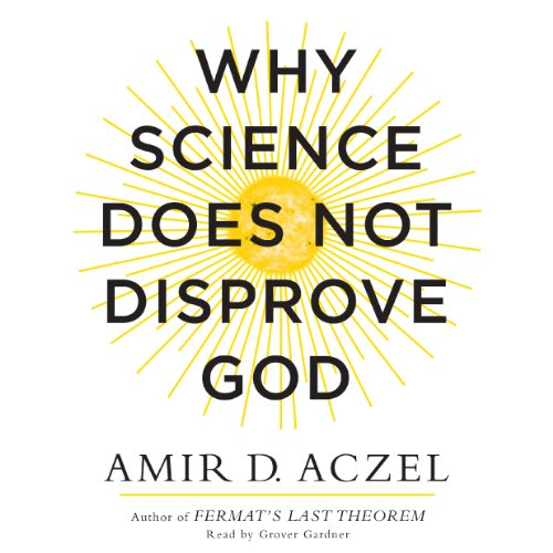 Why Science Does Not Disprove God audiobook cover art