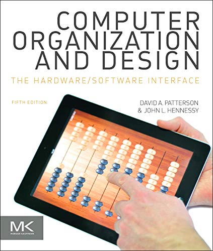Computer Organization and Design MIPS Edition: The Hardware/
