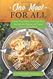 One Meal for All: Gluten Free, Dairy Free, Soy Free, Intermittent Fasting and Vegan Love to Cook Book