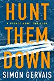 Hunt Them Down (Pierce Hunt, 1, Band 1) - Simon Gervais
