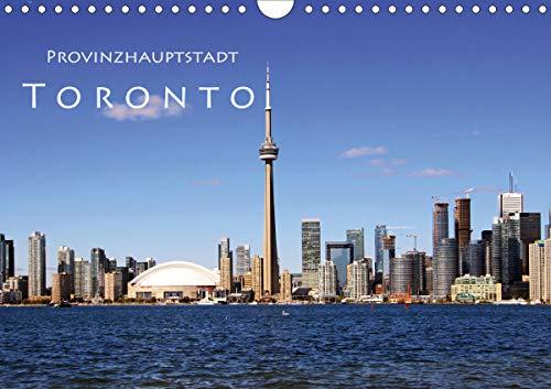 Provinzhauptstadt Toronto (Wandkalender 2021 DIN A4 quer)