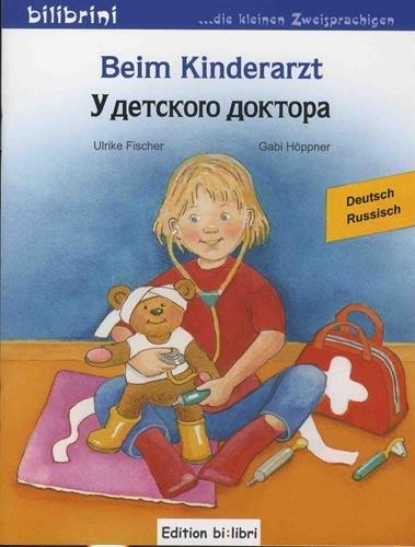 Beim Kinderarzt: Kinderbuch Deutsch-Russsisch mit Wort-Bild-Leiste auf jeder Seite