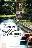 Zeiten voller Hoffnung: Roman