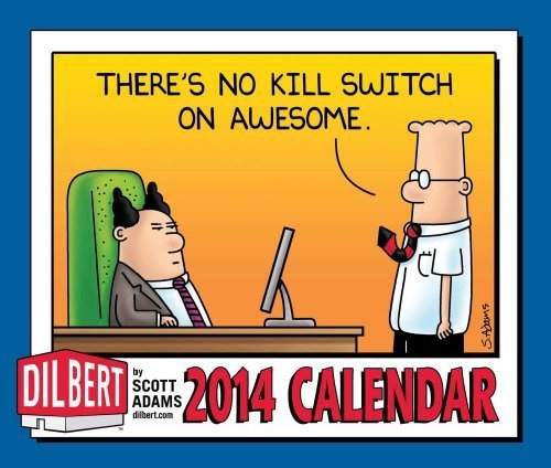 Dilbert 2014 Box: There's No Kill Switch on Awesome by Andrews McMeel (2013-08-01)