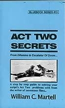 Act Two Secrets (Screenwriting Blue Books Book 13)