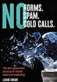 No Forms. No Spam. No Cold Calls.: The next generation of account-based sales and marketing (English Edition)