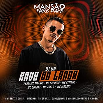 Rave do Lança (feat. MC Titanic, Mc Sapinha, Mc Kitinho, MC Duartt, Mc 7 Belo, MC Madan, Dj W-Beatz, DJ Ery, DJ Tezinho, GP DA ZL, DJ Douglinhas, Megabaile Do Areias & JC NO BEAT) (Mansão Funk Rave)
