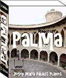 Mallorca: Palma (200 images) (French Edition)
