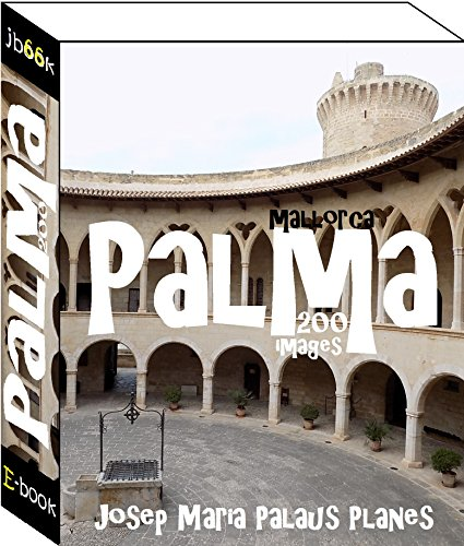 Mallorca: Palma (200 images) (English Edition)