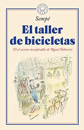 El taller de bicicletas: (O el secreto inconfesable de Raoul Taburin)
