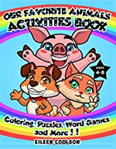 Our Favorite Animals Activites Book: A Fun Activity Book for Kids Ages 4-8 with Coloring, Word Games, Puzzles and Mazes (Kids Activity and Coloring Books)