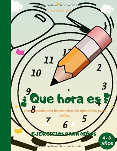 ¿Que hora es? ejercicios para niños: (Spanish Edition) con más de 60 páginas de ejercicios