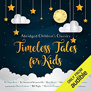 Timeless Tales for Kids                   By:                                                                                                                                 E. Nesbit,                                                                                        Charles Dickens,                                                                                        Lewis Carroll,                   and others                          Narrated by:                                                                                                                                 Alistair McGowan,                                                                                        Olivia Colman,                                                                                        Bill Nighy,                   and others                 Length: 10 hrs and 16 mins     20 ratings     Overall 4.2