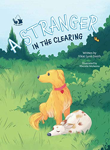 A Stranger in the Clearing: In the Woods Series by [Victoria Smith, Marcela Werkema]