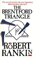 The Brentford Triangle (Brentford Trilogy) by Robert Rankin(1992-08-01)