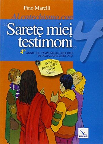 Al catechismo con «Sarete miei testimoni».Quaderno laboratorio per il cammino di catechesi: 4