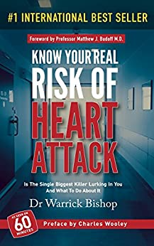 Know Your Real Risk of Heart Attack: Is The Single Biggest Killer Lurking In You And What To Do About It by [Warrick Bishop]