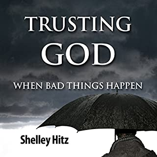 Trusting God When Bad Things Happen  audiobook cover art