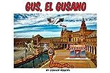 Gus, El Gusano. (English Edition)