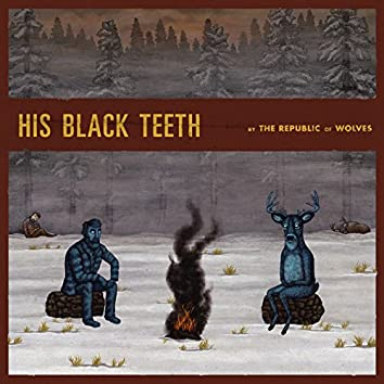 His Black Teeth