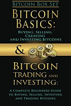 Bitcoin Box Set  Bitcoin Basics and Bitcoin Trading and Investing - The Digital Currency of the Future  bitcoin bitcoins litecoin litecoins crypto-currency   Volume 3