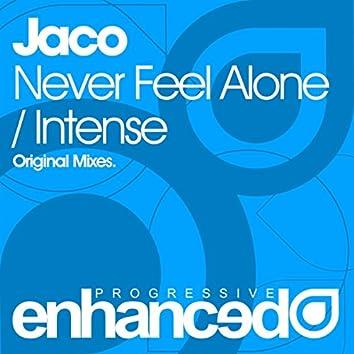 Never Feel Alone / Intense