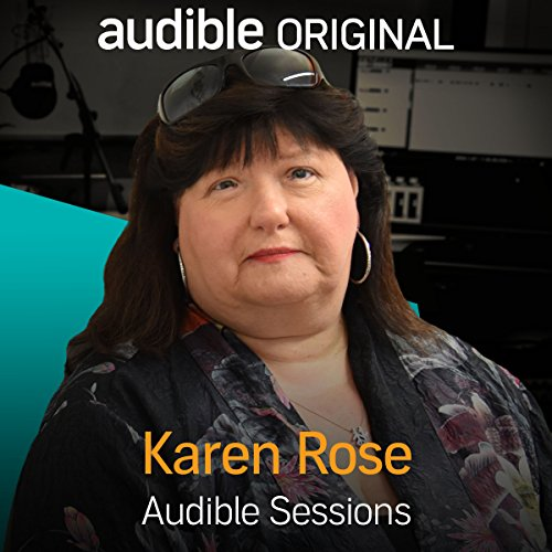 Karen Rose     Audible Sessions: FREE Excusive Interview              By:                                                                                                                                 Gabriel Fleming                               Narrated by:                                                                                                                                 Karen Rose                      Length: 11 mins     3 ratings     Overall 3.3
