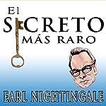 El Secreto Mas Raro [The Strangest Secret] audiobook cover art
