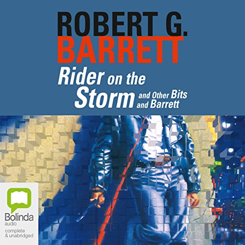 Rider on the Storm                   By:                                                                                                                                 Robert G. Barrett                               Narrated by:                                                                                                                                 David Tredinnick                      Length: 6 hrs and 36 mins     21 ratings     Overall 4.4