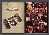 Custom and Folding Knife Sheath Construction (2 DVD Set) with Chuck Burrows and Paul Long