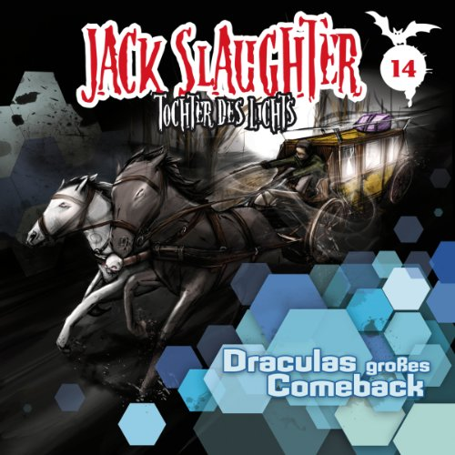 Draculas großes Comeback (Jack Slaughter - Tochter des Lichts 14) Titelbild