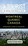 Greater Than a Tourist- Montreal Quebec Canada: 50 Travel Tips from a Local (Greater Than a Tourist Canada) (English Edition)
