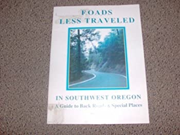 Paperback Roads Less Traveled in Southwest Oregon : A Guide to Back Roads and Special Places Book