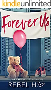 Forever Us: A High School Bully Romance (Diamond In The Rough Book 5)