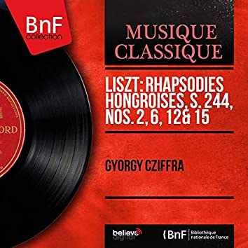 Liszt: Rhapsodies hongroises, S. 244, Nos. 2, 6, 12 & 15 (Mono Version)