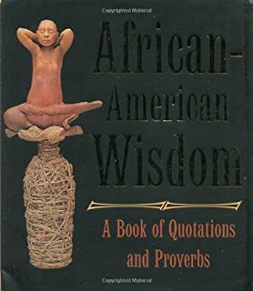 African American Wisdom: A Book of Quotations and Proverbs