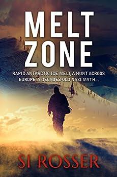 Melt Zone: Fast Paced Mystery (Spire Novel Book 3) by [Simon Rosser]