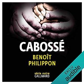 Cabossé                   De :                                                                                                                                 Benoît Philippon                               Lu par :                                                                                                                                 Xavier Gallais                      Durée : 7 h et 12 min     41 notations     Global 4,5