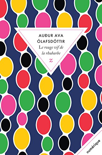 Le rouge vif de la rhubarbe (LITTERATURE) (French Edition)