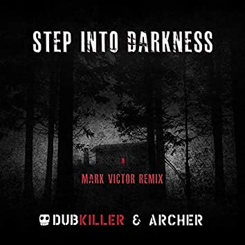 Step Into Darkness (Mark Victor Remix)