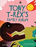 Image of Tony T-Rex's Family Album: A history of Dinosaurs