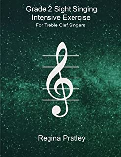 Grade 2 Sight Singing  Intensive Exercise  For Treble Clef Singers