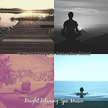 Music for Complete Relaxation (Koto)