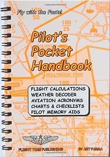 Pilot's Pocket Handbook: Flight Calculations, Weather Decoder, Aviation Acronyms, Charts and Checklists, Pilot Memory Aids