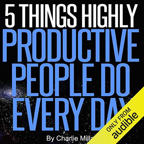 5 Things Highly Productive People Do Every Day cover art