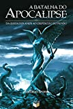 A batalha do Apocalipse (Portuguese Edition)