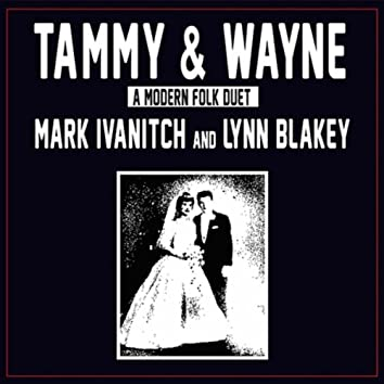 Tammy & Wayne (feat. Lynn Blakey)